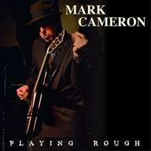 Mark Cameron: Playing Rough, LP