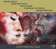 Ratko Zjaca, John Patitucci, Steve Gadd, Stanislav Mitrovic & Randy Brecker: Continental Talk, CD
