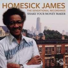 Homesick James: Shake Your Money Maker: The Sensational Recordings, CD