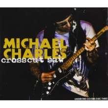 Michael Charles: Crosscut Saw, CD