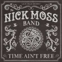 Nick Moss: Time Ain't Free, CD