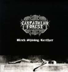Carpathian Forest: Black Shining Leather (180g) (Limited Edition), LP