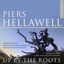 Piers Hellawell (geb. 1956): Up by the Roots für Klaviertrio & Sprecher, CD