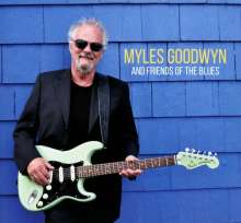 Myles Goodwyn: Myles And Friends Of The Blues, CD