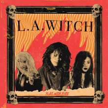 L.A. Witch: Play With Fire (Limited Edition) (Translucent Red Vinyl), LP