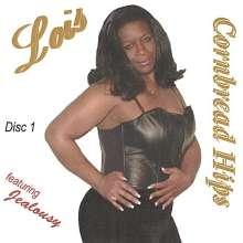 Lois: Cornbread Hips, CD