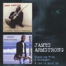 James Armstrong (Blues): Sleeping With A Stranger / Got It Goin' On, 2 CDs
