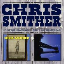 Chris Smither: Up On The Lowdown & Drive You Home Again, 2 CDs