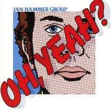 Jan Hammer (geb. 1948): Oh, Yeah?, CD