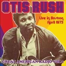 Otis Rush: Great American Radio Vol.2: Live In Boston 1973, CD