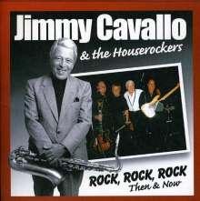 Jimmy Cavallo & Houserockers: Rock Rock Rock Then & Now, CD