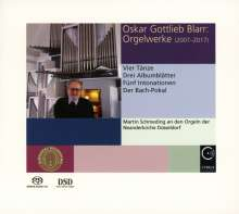 Oskar Gottlieb Blarr (geb. 1934): Orgelwerke 2007-2017, Super Audio CD