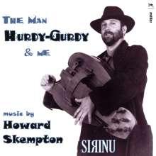 """Howard Skempton (geb. 1947): Kammermusik """"The Man Hurdy-Gurdy & Me"""", CD"""