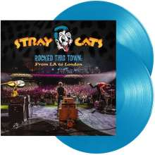 Stray Cats: Rocked This Town: From LA To London (180g) (Limited Edition) (Light Blue Vinyl), 2 LPs