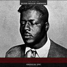 Blind Willie Johnson: American Epic: The Best Of Blind Willie Johnson (180g), LP