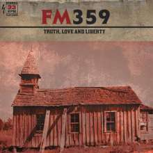 FM359: Truth, Love And Liberty, LP