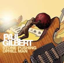 Paul Gilbert: Stone Pushing Uphill Man (180g) (Limited Edition), LP