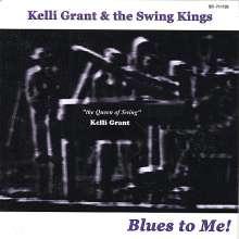 Kelli Grant & The Swing Kings: Blues To Me!, CD