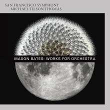 Mason Bates (geb. 1977): Works for Orchestra, Super Audio CD
