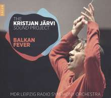 MDR Sinfonieorchester Leipzig - The Kristjan Järvi Sound Project (Balkan Fever), CD
