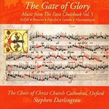 Christ Church Cathedral Choir - The Gate of Glory  (Music from the Eton Choirbook Vol.5), CD