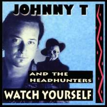 Johnny & The Headhunters: Watch Yourself, CD