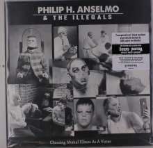 Philip H. Anselmo & The Illegals: Choosing Mental Illness As A Virtue (Limited-Edition) (Red/Black Marbled Vinyl), LP
