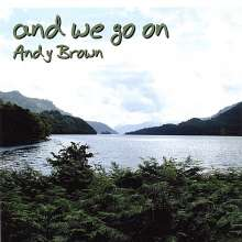 Andy Brown: And We Go On, CD
