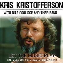 Kris Kristofferson: Let the Music Play: The Classic 1972 Radio Broadcast Feat. Rita Coolidge, CD