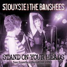 Siouxsie And The Banshees: Stand On Your Heads: San Francisco Broadcast 1980, CD