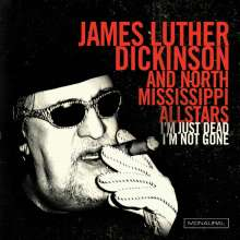 Jim Dickinson  (aka James Luther Dickinson): I'm Just Dead I'm Not Gone, CD