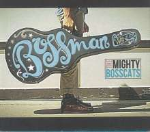 The Mighty Bosscats: Bossman, CD