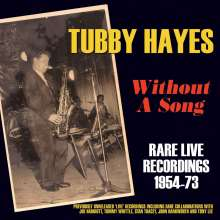 Tubby Hayes (1935-1973): Without A Song: Rare Live Recordings 1954-73, 3 CDs