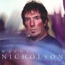 Wayne Nicholson: Playin It Cool, CD