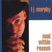 L.J. Murphy: Mad Within Reason, CD