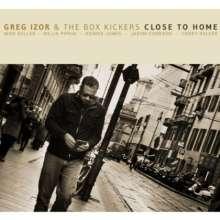 Greg Izor & The Box Kickers: Close To Home, CD