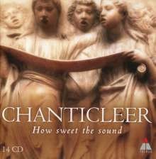 Chanticleer - How sweet the Sound, 14 CDs