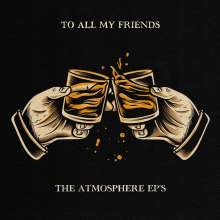 Atmosphere: To All My Friends, Blood Makes The Blade Holy (180g), 2 LPs