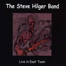 Steve Hilger: Live In East Town, CD