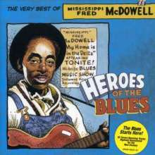 Mississippi Fred McDowell: Heroes Of The Blues: The Very Best, CD