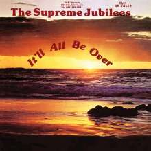The Supreme Jubilees: It'll All Be Over, CD