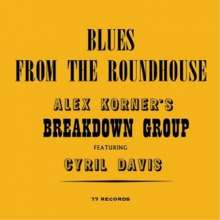 Alex Breakdown Group Korner: Blues From The Roundhouse, CD