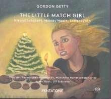 Gordon Getty (geb. 1933): The Little Match Girl für Chor & Orchester, Super Audio CD
