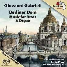 Giovanni Gabrieli (1557-1612): Berliner Dom - Musik für Blechbläser & Orgel, Super Audio CD