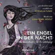 Luna Pearl Woolf (geb. 1973): Ein Engel in der Nacht - Eine musikalische Erzählung, Super Audio CD