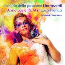 """Claudio Monteverdi (1567-1643): Arien """"Il delirio della passione"""", CD"""