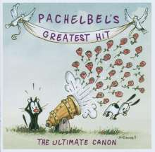 "Johann Pachelbel (1653-1706): Kanon - ""Pachelbel's Greatest Hit - The Ultimate Canon"", CD"