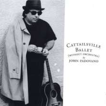 John Padovano: Cattailsville Ballet Without O, CD