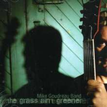 Mike Goudreau: Grass Ain't Greener, CD