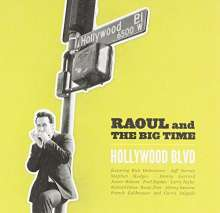 Raoul & The Big Time: Hollywood Blvd, CD